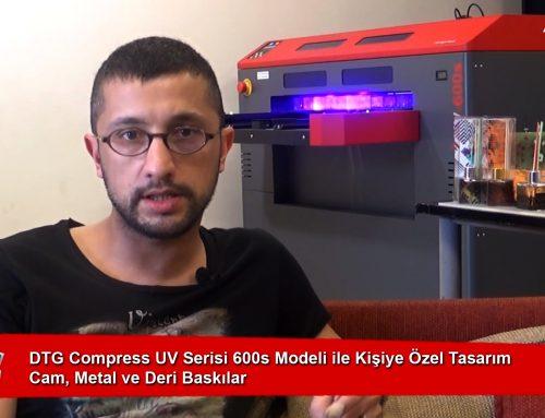 DTG Compress UV Serisi 600s Modeli ile Kişiye Özel Tasarım Cam, Metal ve Deri Baskılar